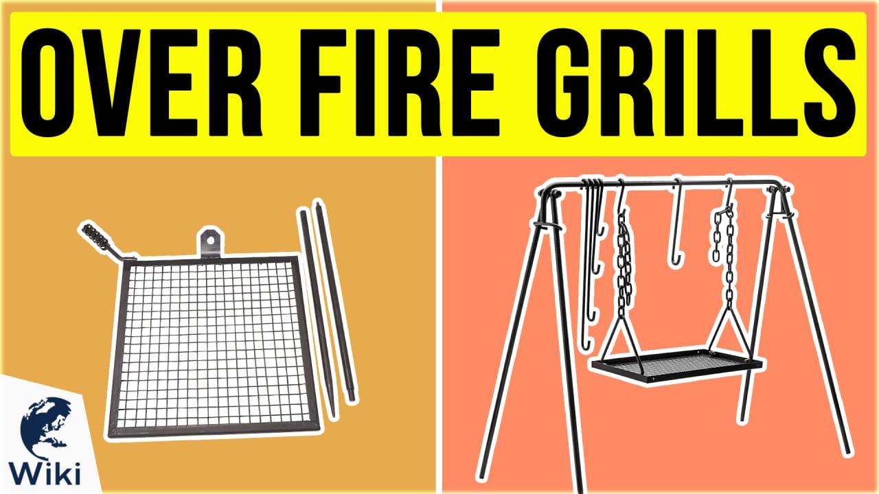 10 Best Over Fire Grills