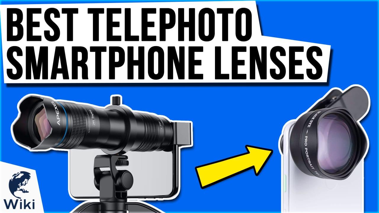 10 Best Telephoto Smartphone Lenses