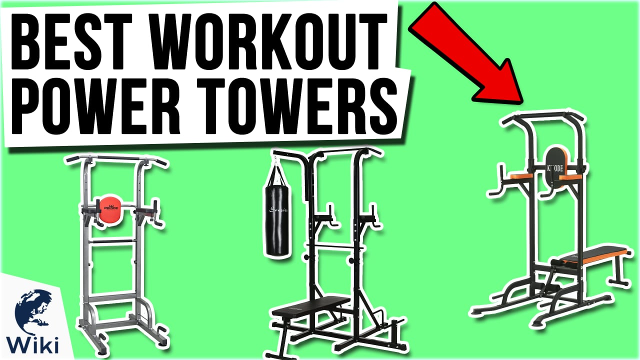 9 Best Workout Power Towers