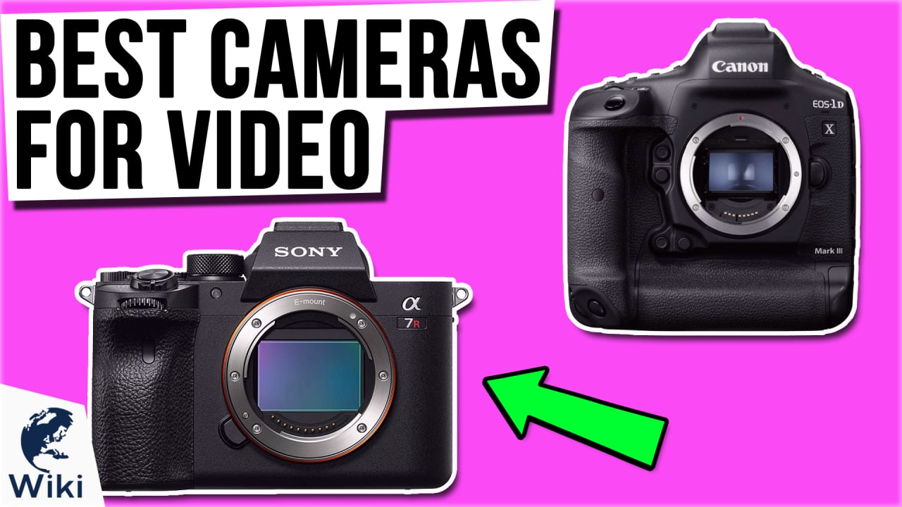 10 Best Cameras For Video