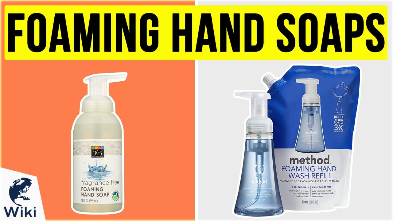 10 Best Foaming Hand Soaps