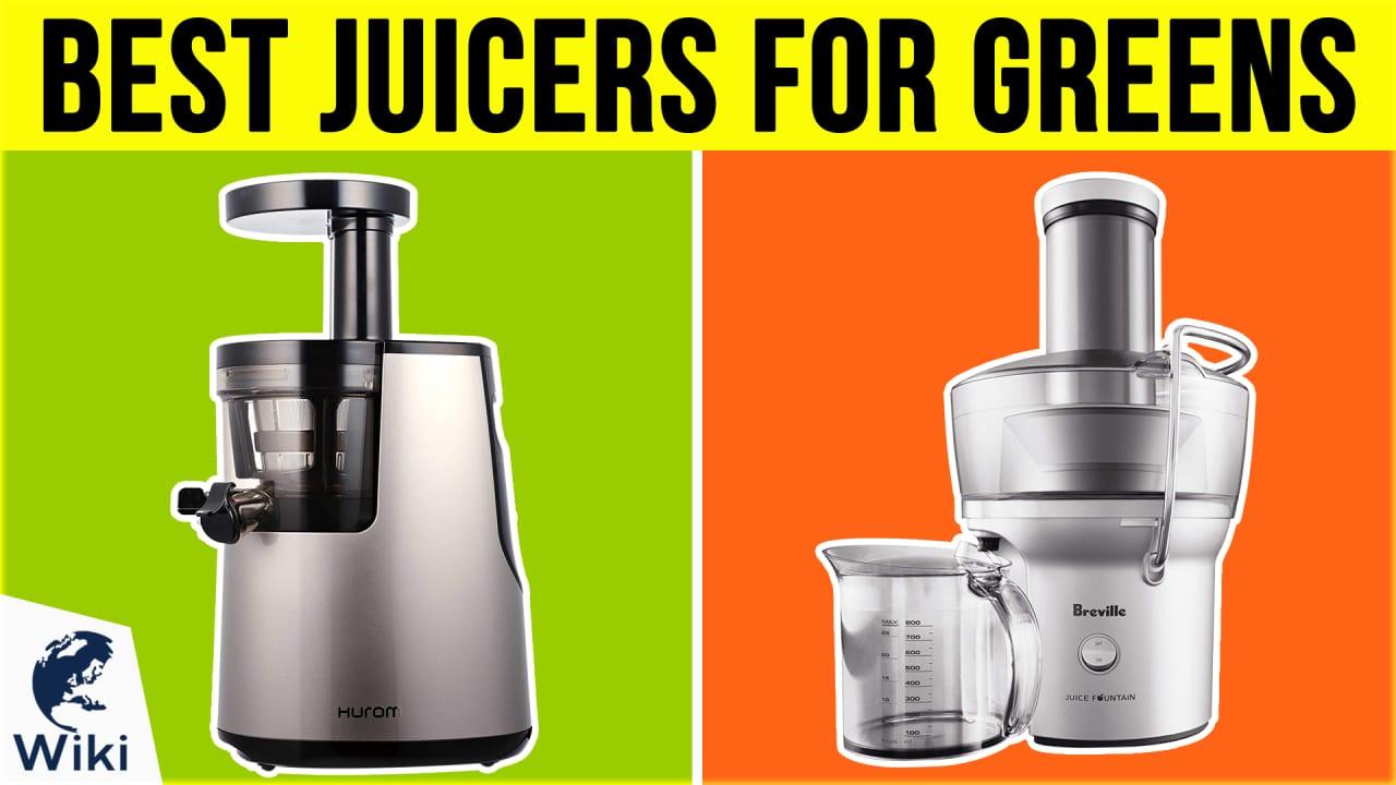 10 Best Juicers For Greens