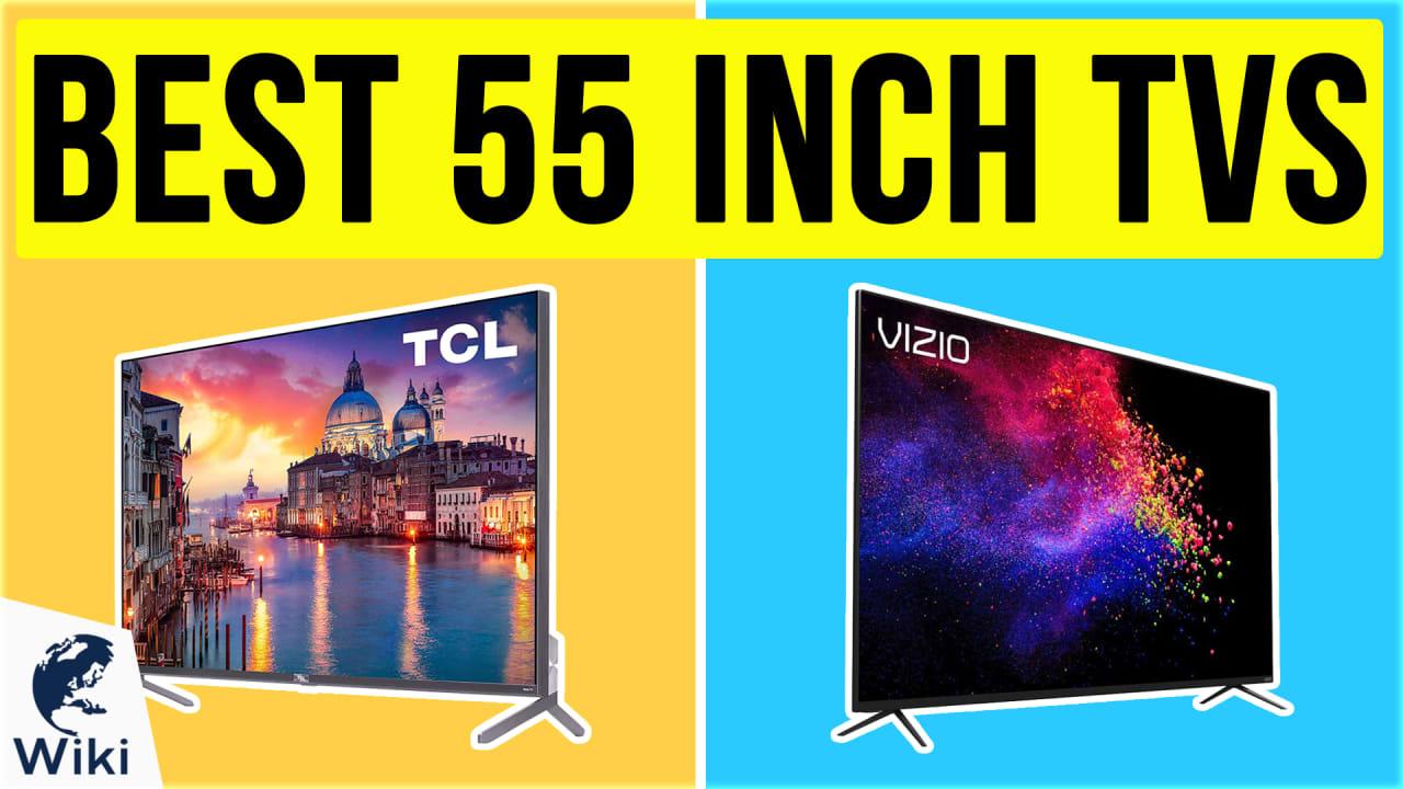 10 Best 55 Inch TVs