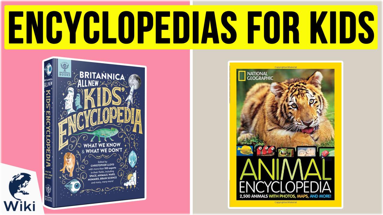 10 Best Encyclopedias For Kids