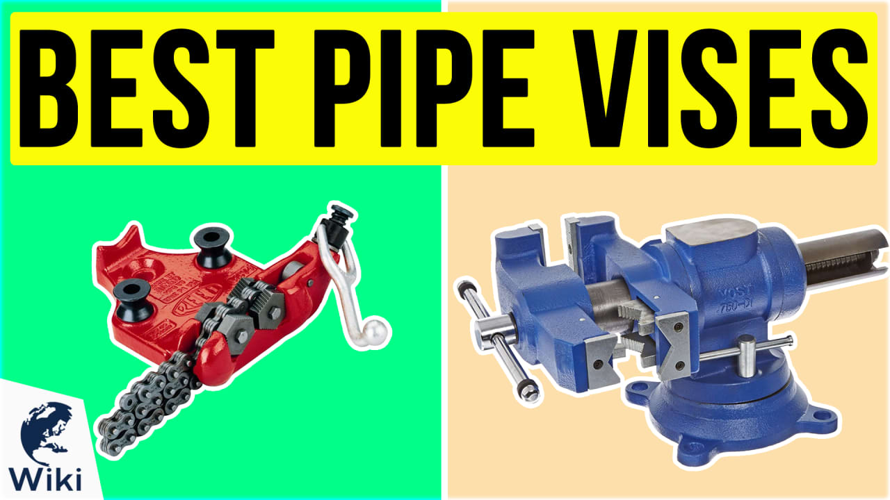 10 Best Pipe Vises