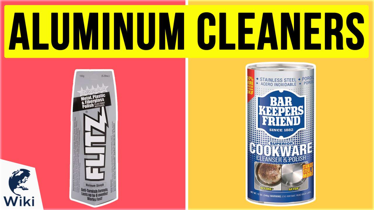 10 Best Aluminum Cleaners
