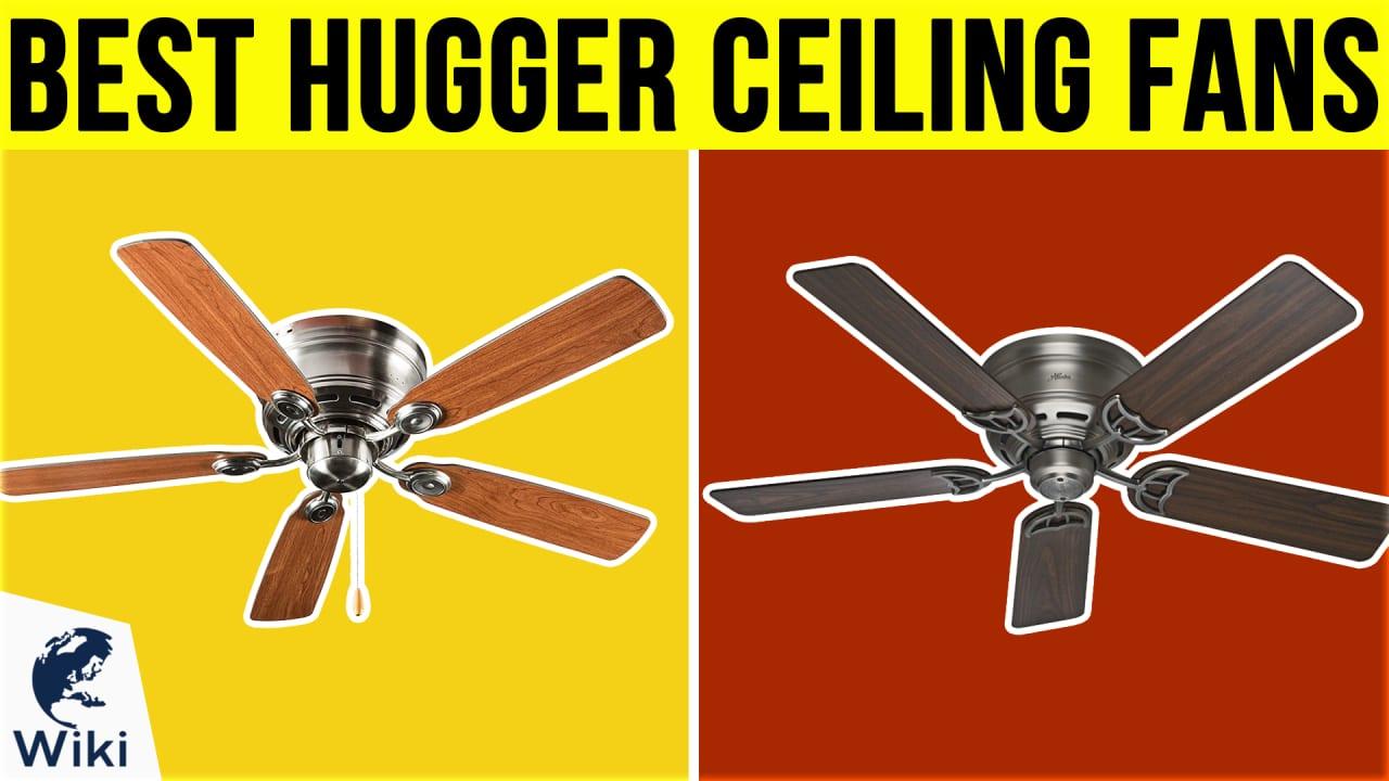 10 Best Hugger Ceiling Fans