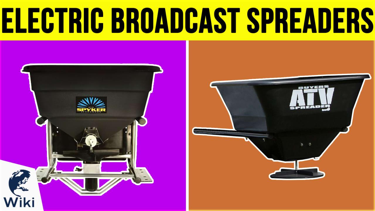 10 Best Electric Broadcast Spreaders