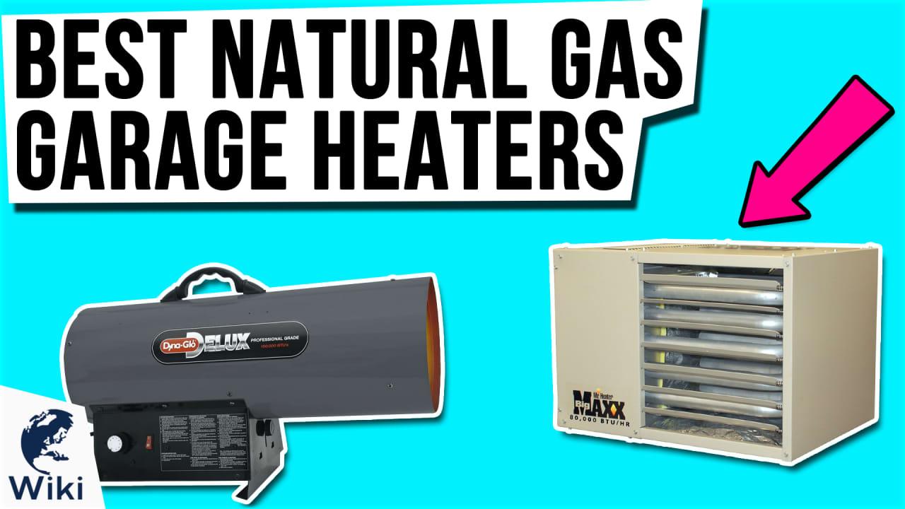 9 Best Natural Gas Garage Heaters