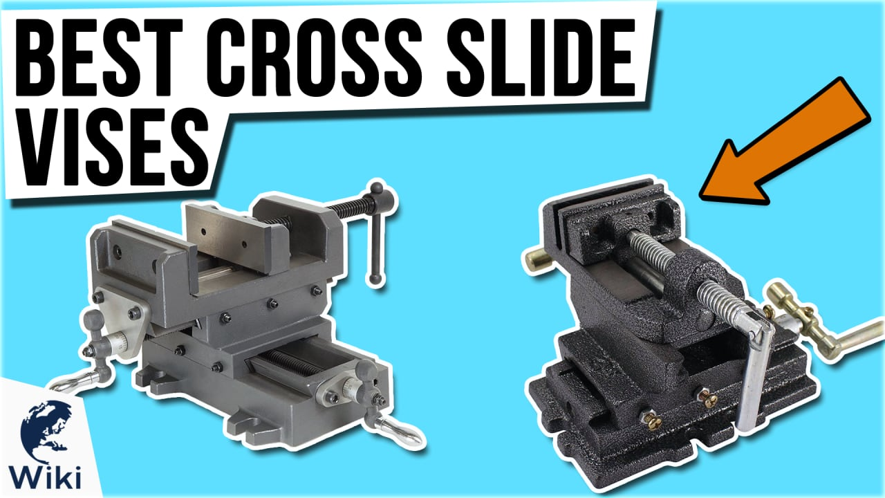 9 Best Cross Slide Vises