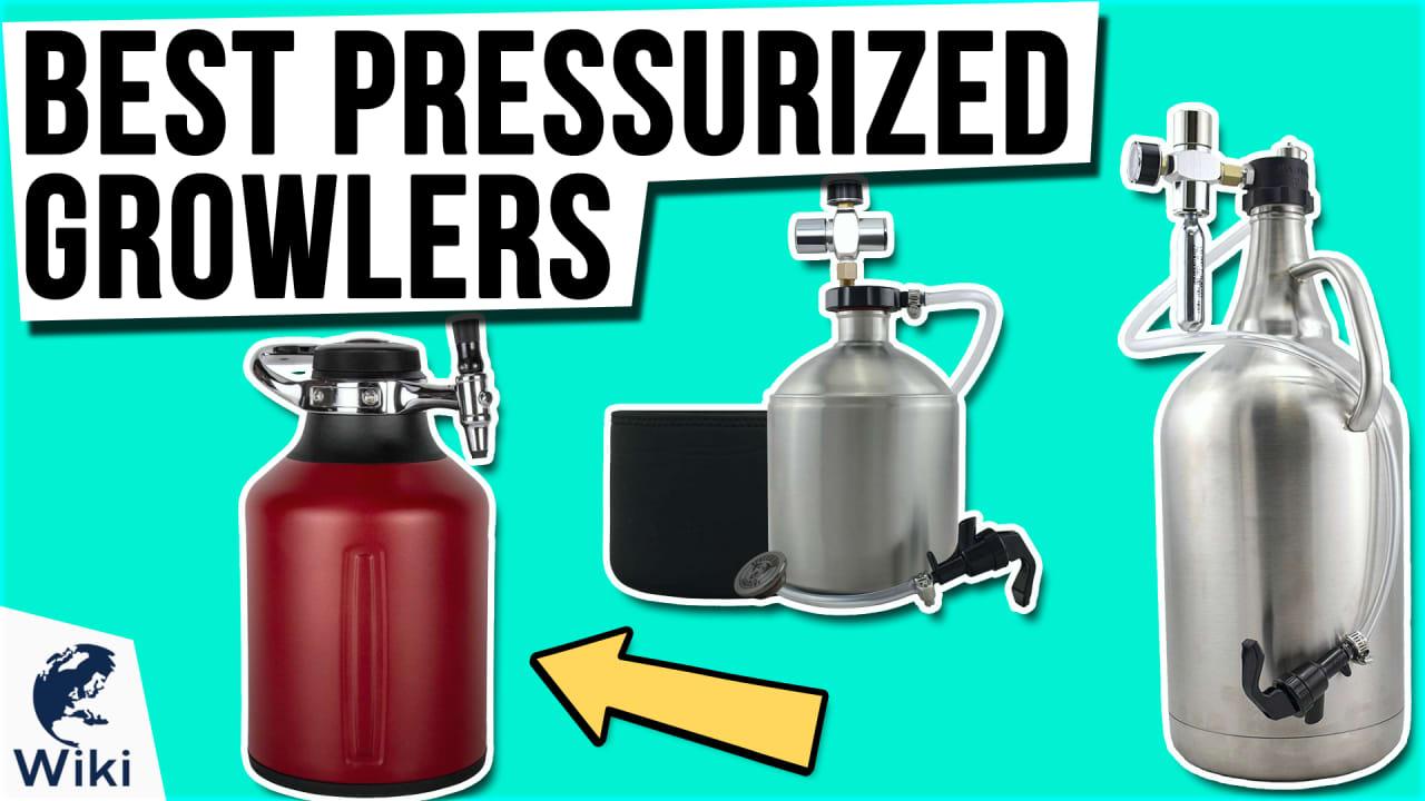 10 Best Pressurized Growlers