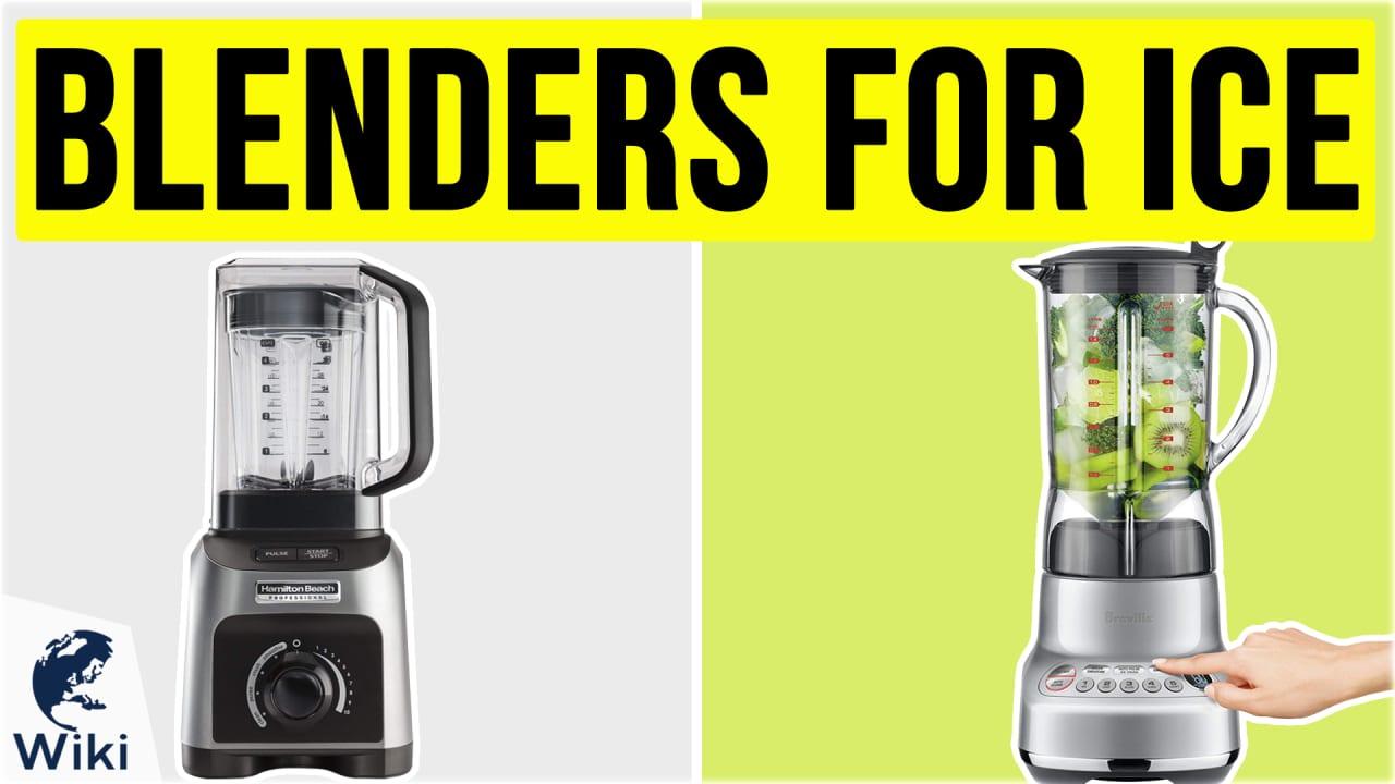10 Best Blenders For Ice