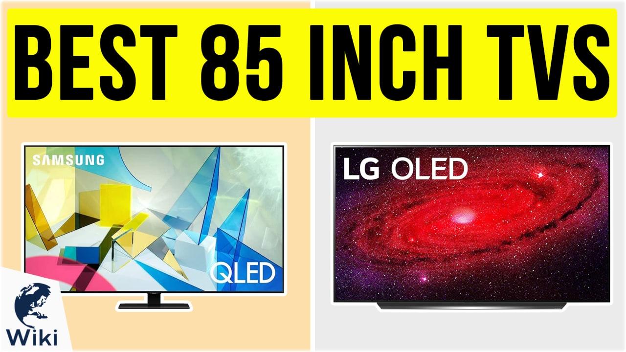 10 Best 85 Inch TVs