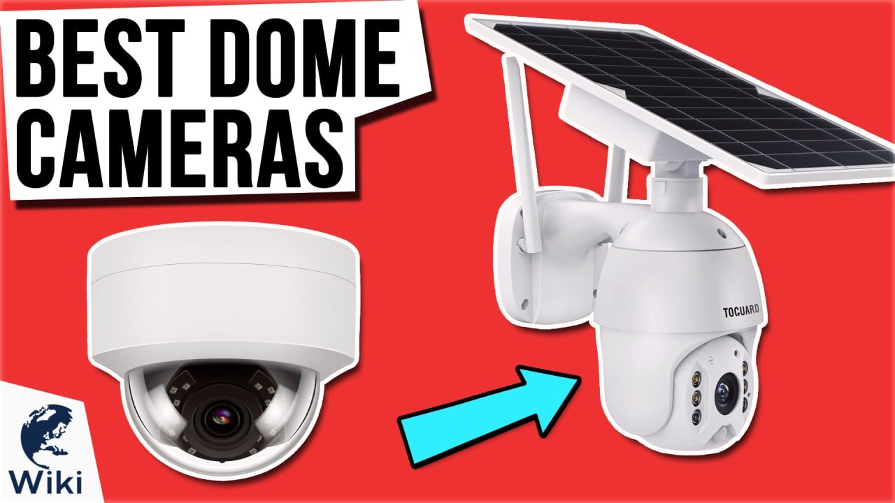 8 Best Dome Cameras