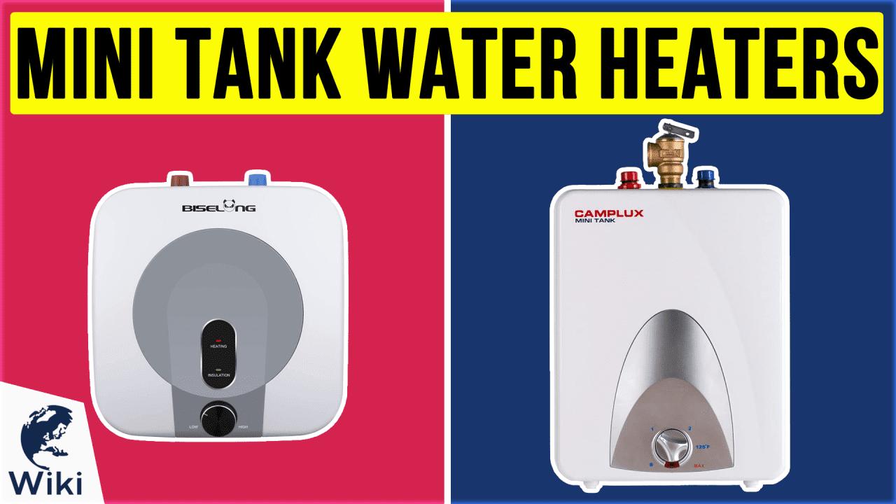 10 Best Mini Tank Water Heaters