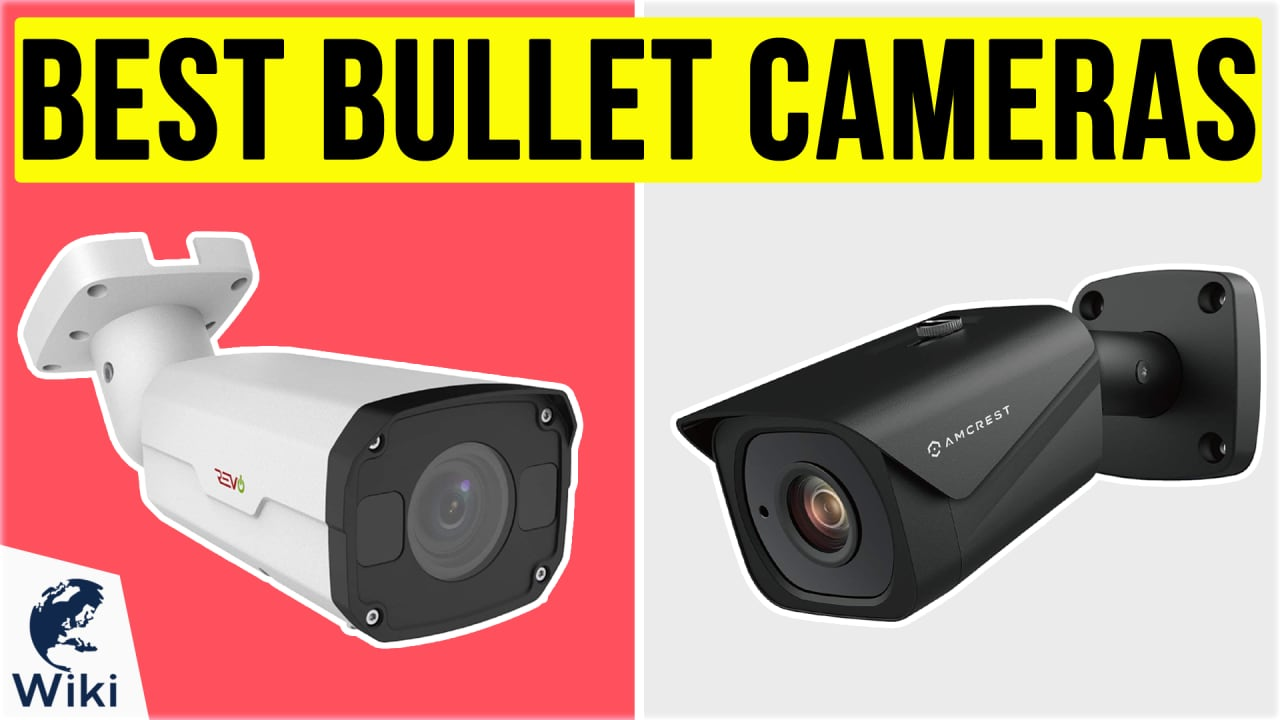 10 Best Bullet Cameras