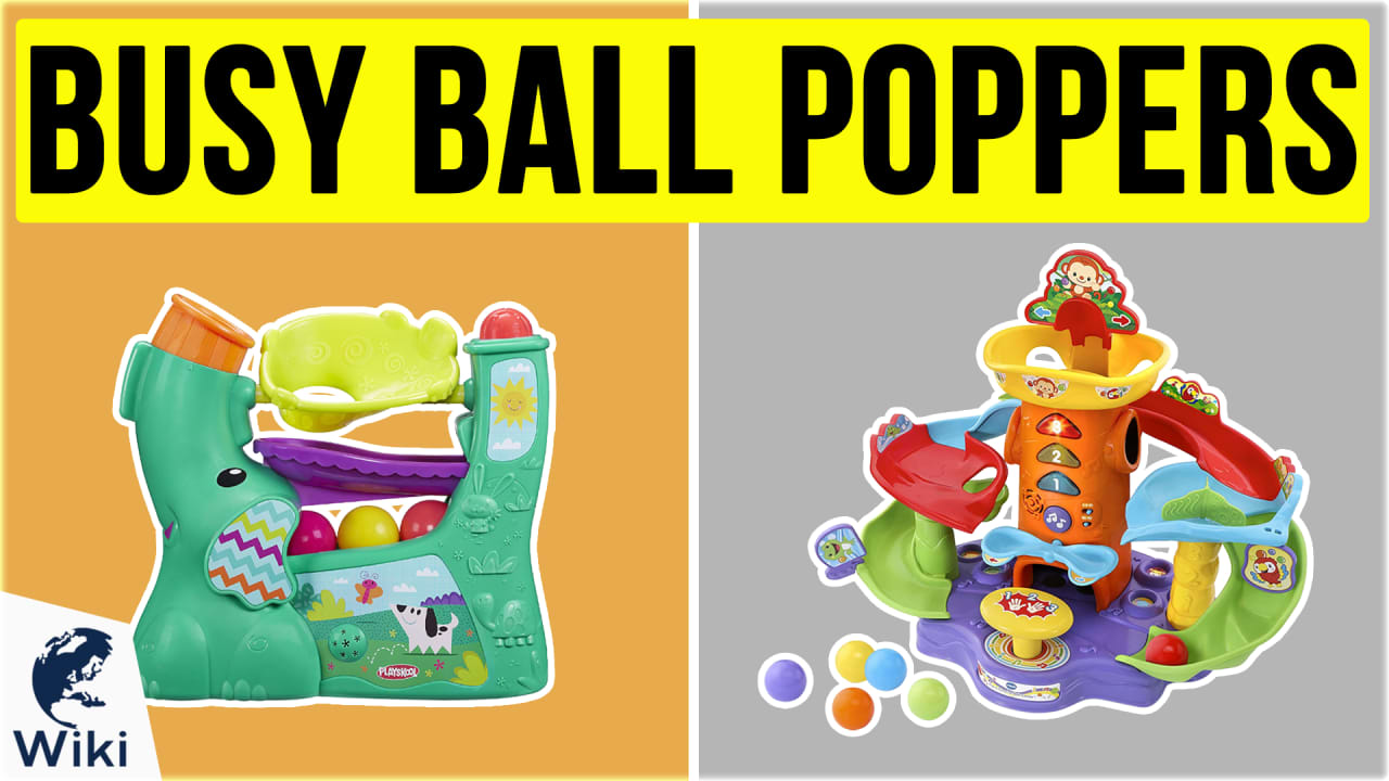 10 Best Busy Ball Poppers