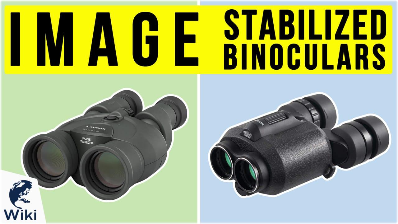 10 Best Image Stabilized Binoculars