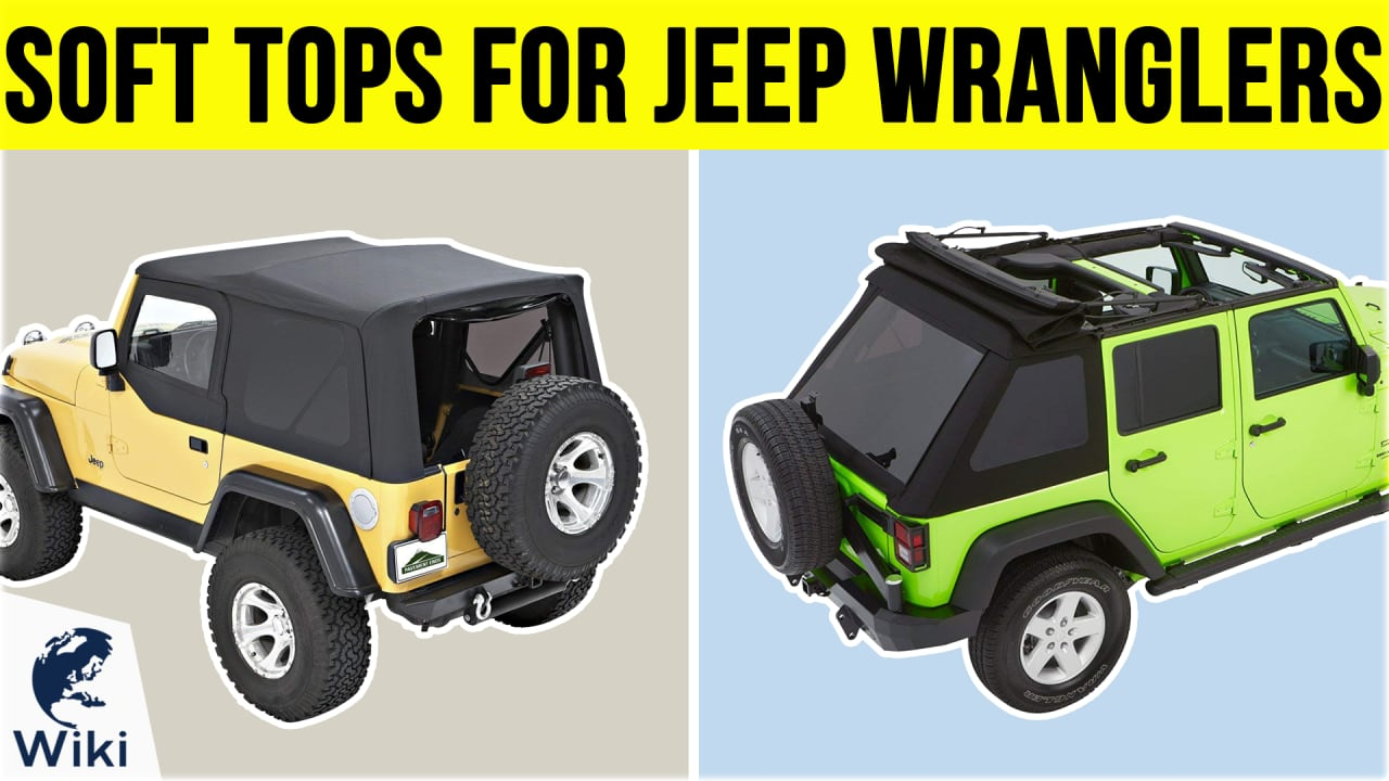 10 Best Soft Tops For Jeep Wranglers
