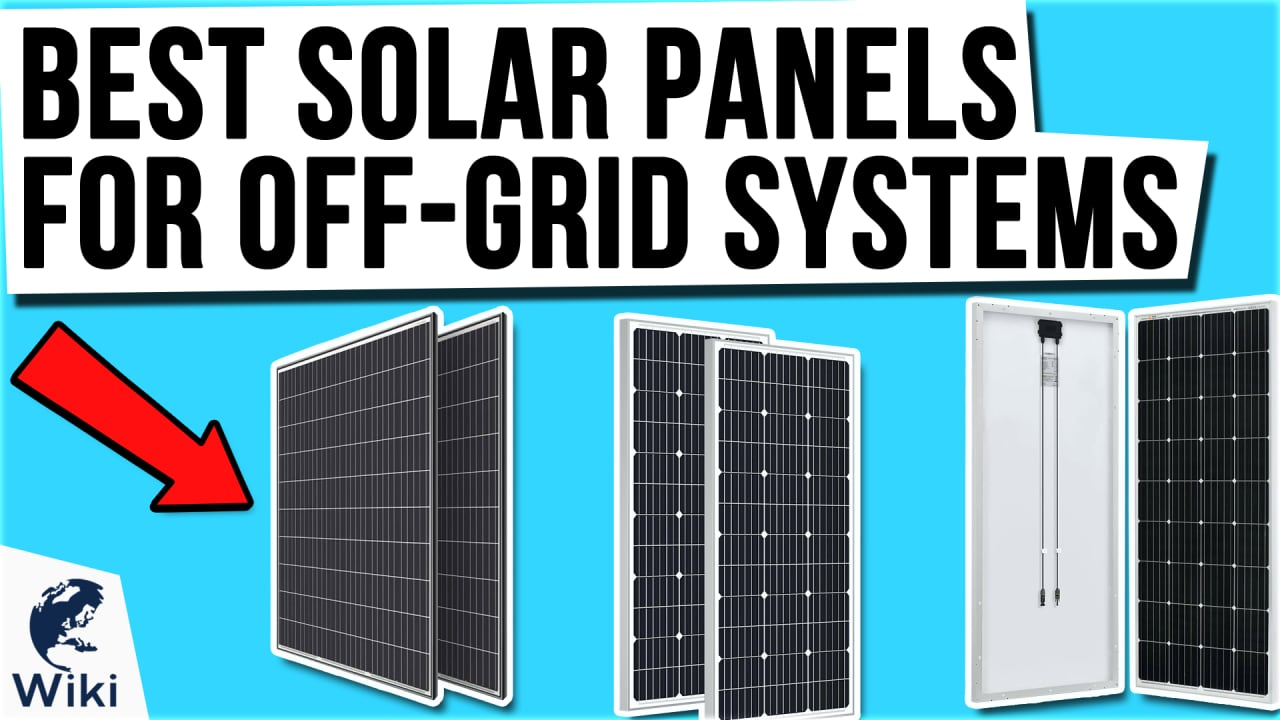 9 Best Solar Panels For Off-Grid Systems