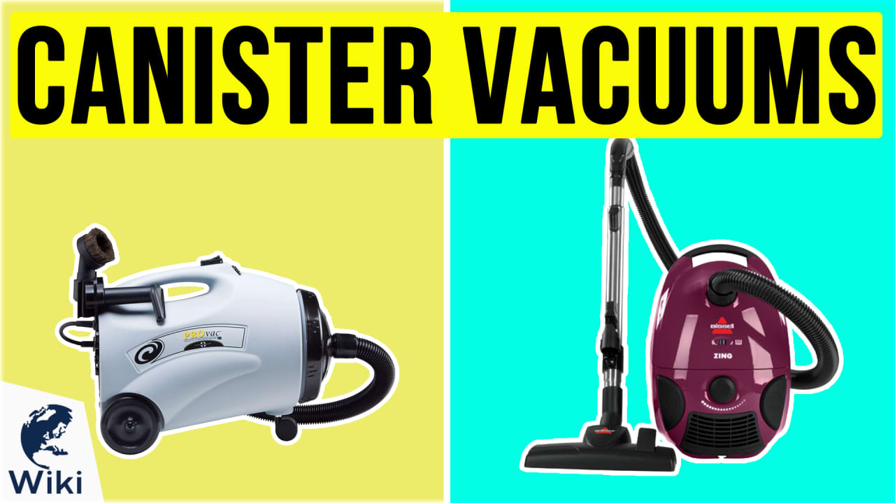 7 Best Canister Vacuums
