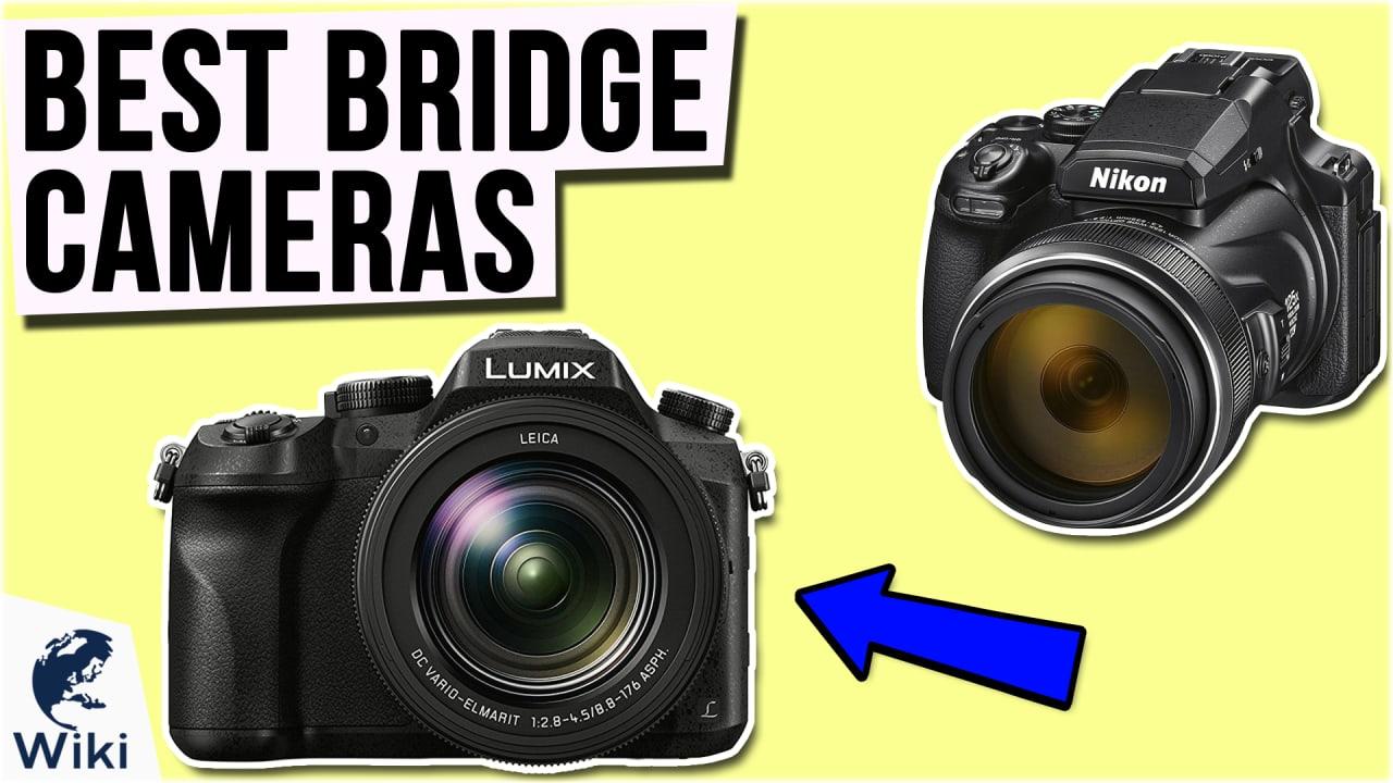 10 Best Bridge Cameras