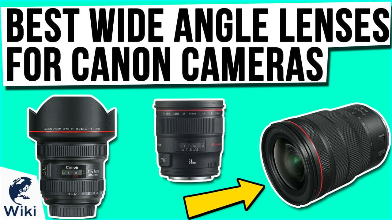 10 Best Wide Angle Lenses For Canon Cameras