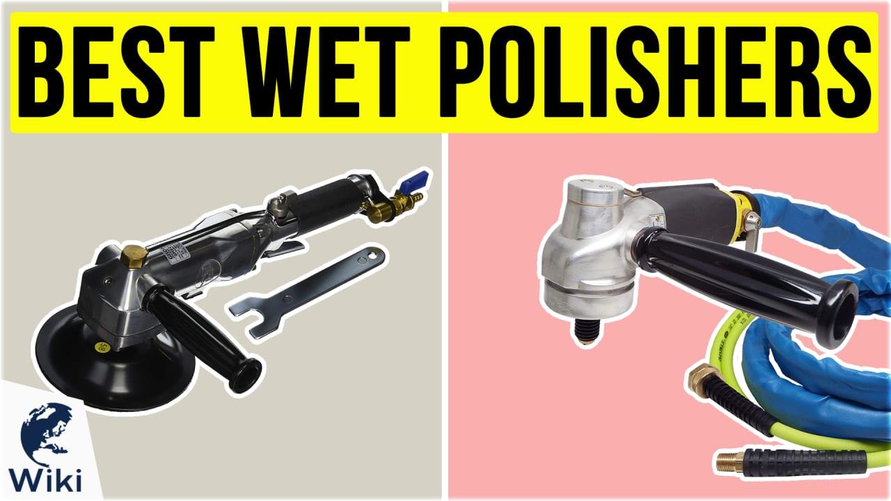 8 Best Wet Polishers
