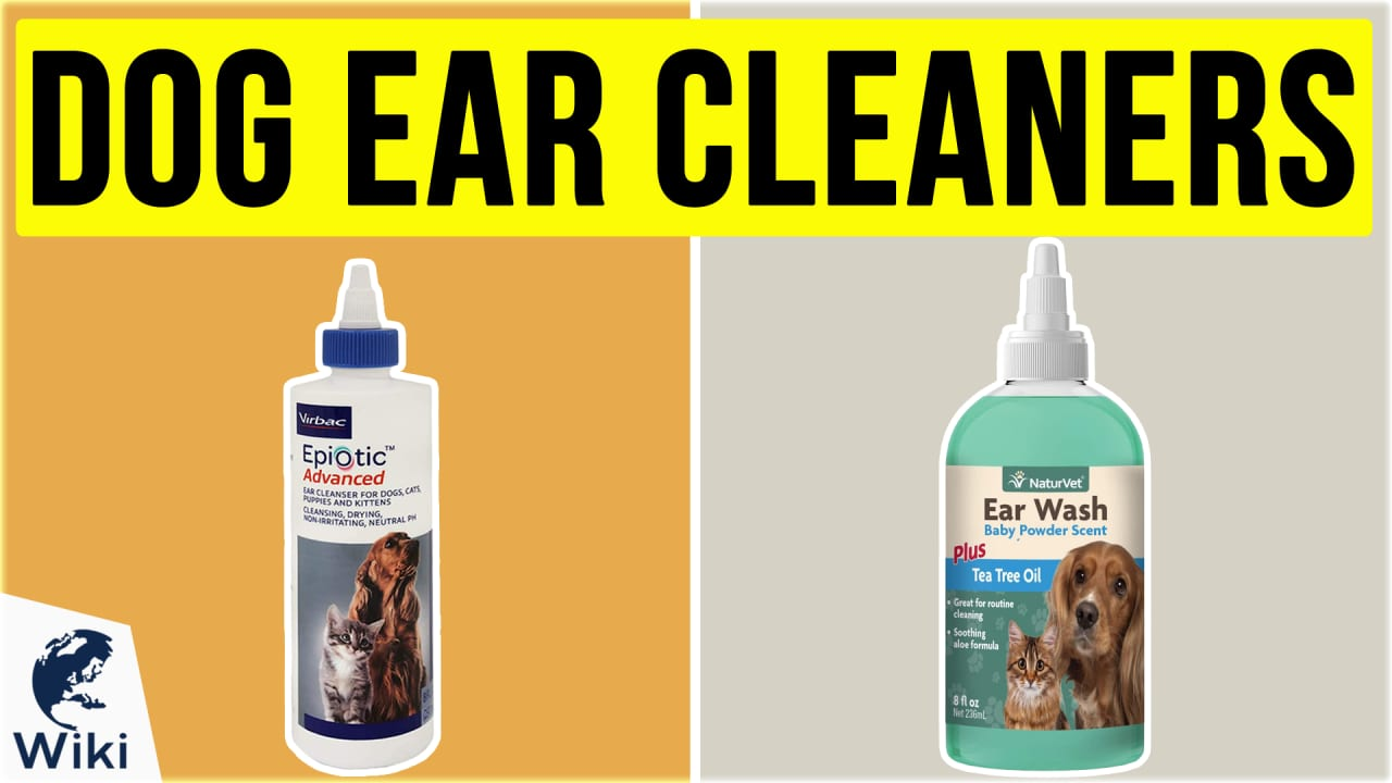 10 Best Dog Ear Cleaners