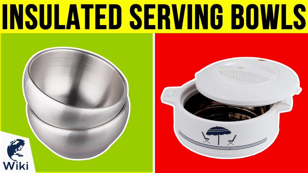 10 Best Insulated Serving Bowls