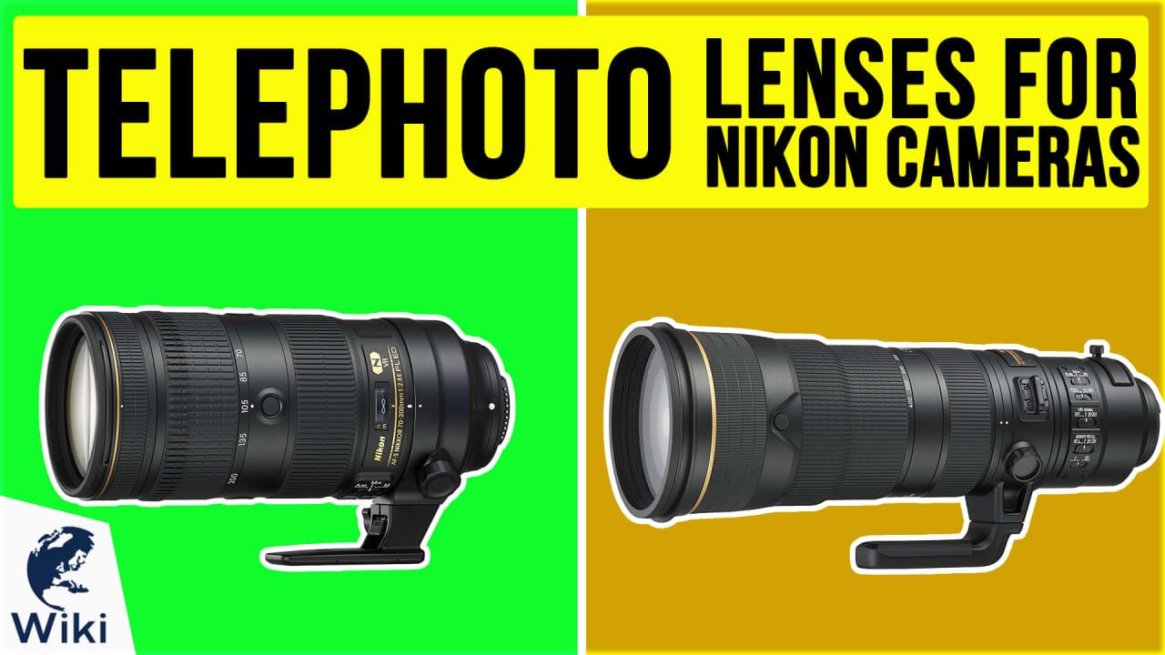 10 Best Telephoto Lenses For Nikon Cameras
