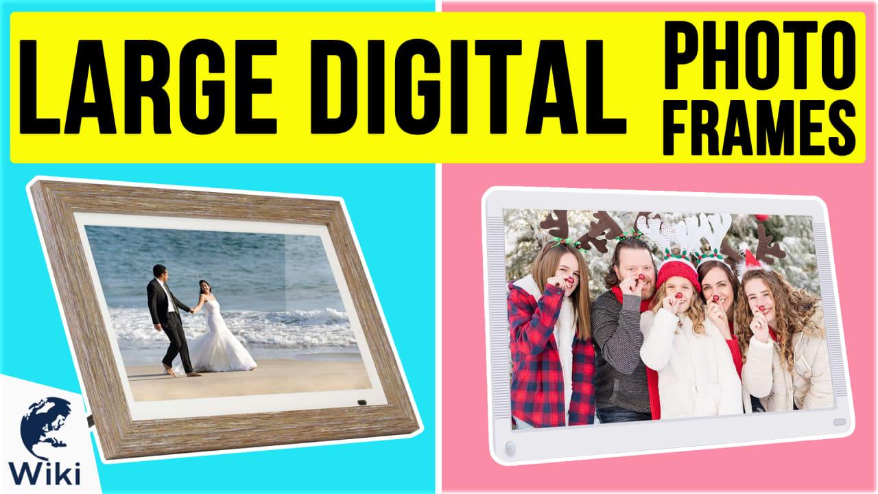 10 Best Large Digital Photo Frames