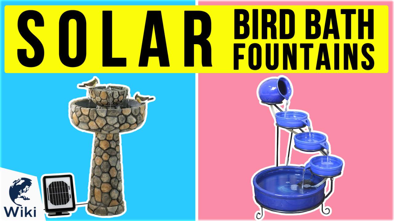 10 Best Solar Bird Bath Fountains