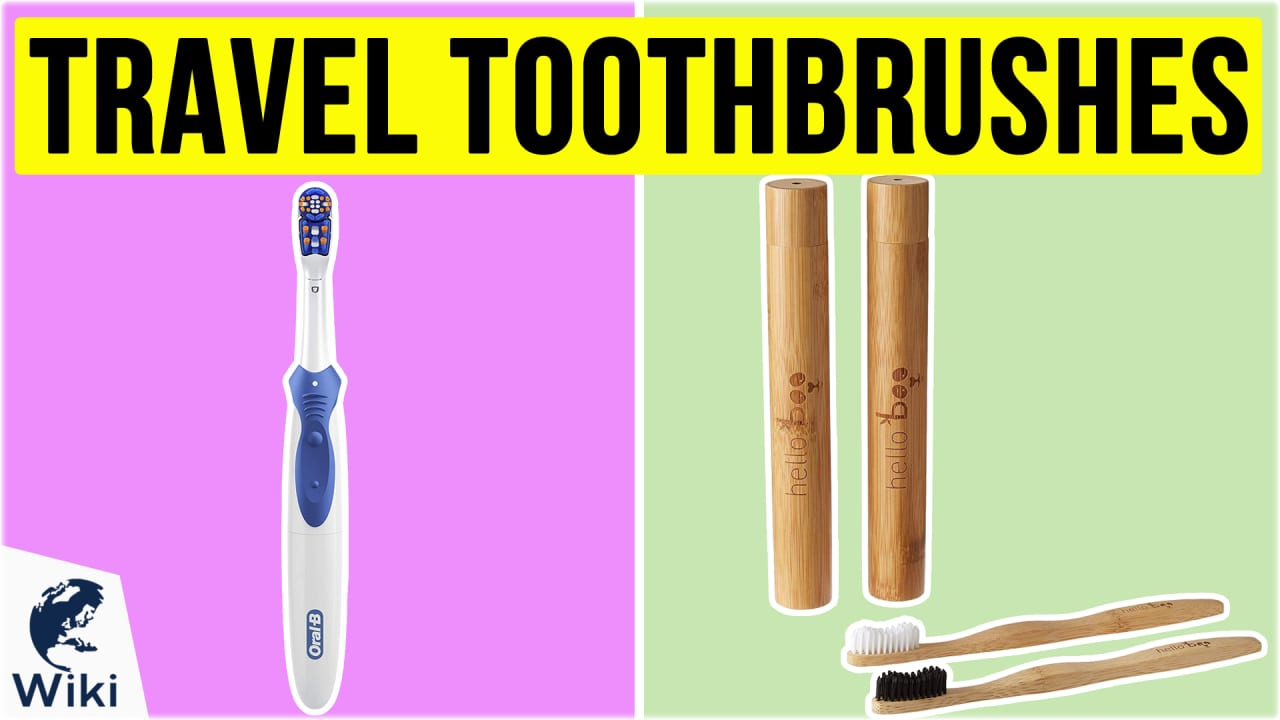 10 Best Travel Toothbrushes