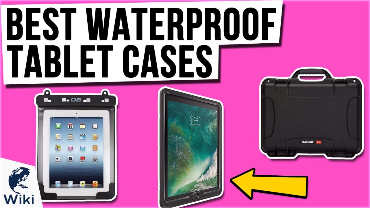 10 Best Waterproof Tablet Cases