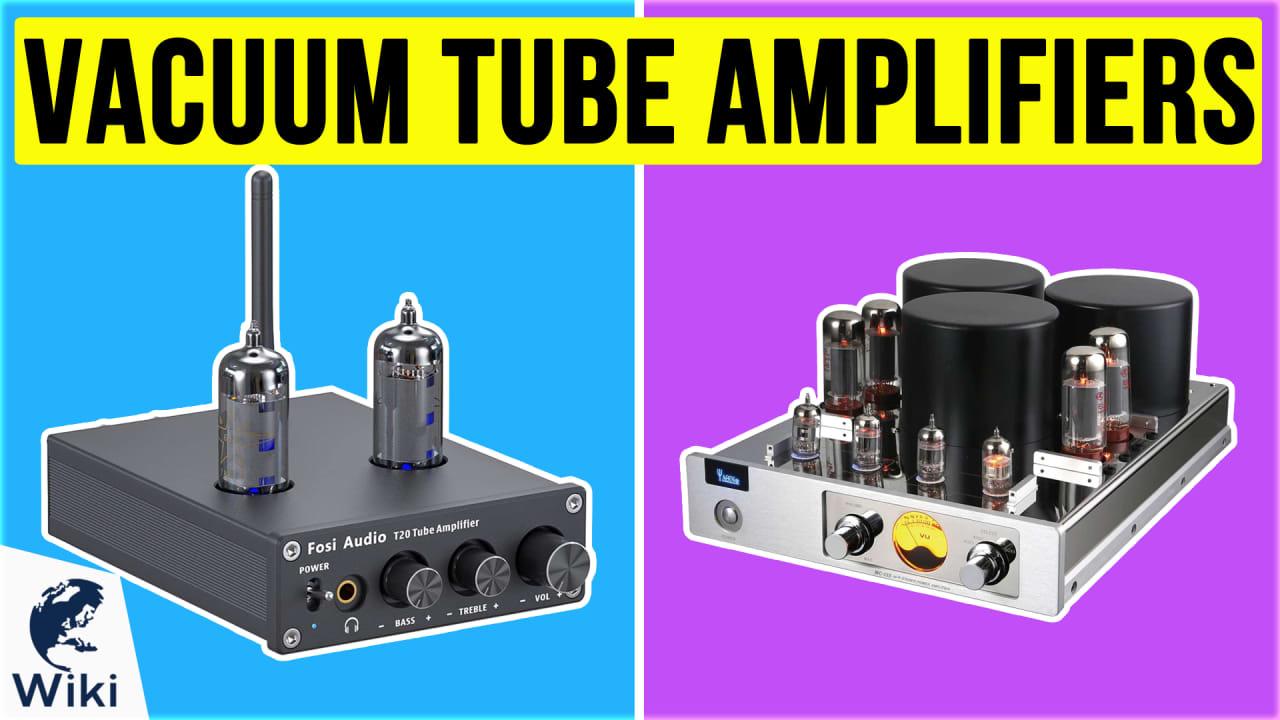 10 Best Vacuum Tube Amplifiers