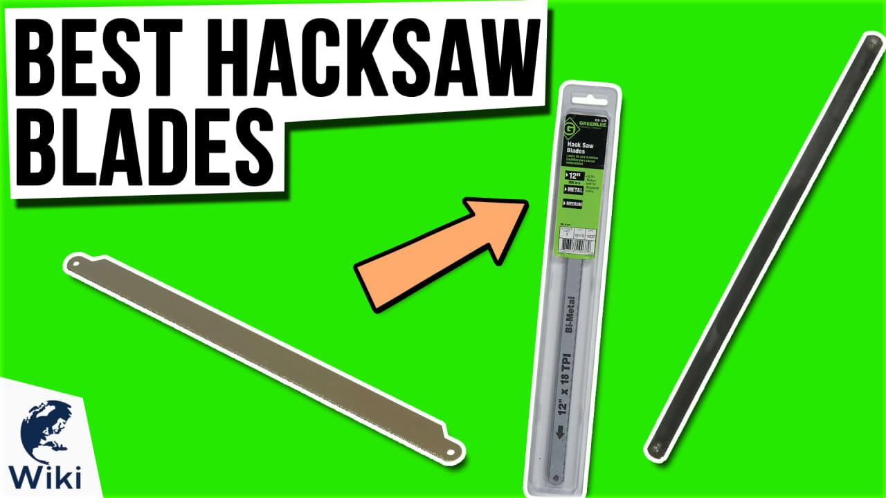 10 Best Hacksaw Blades