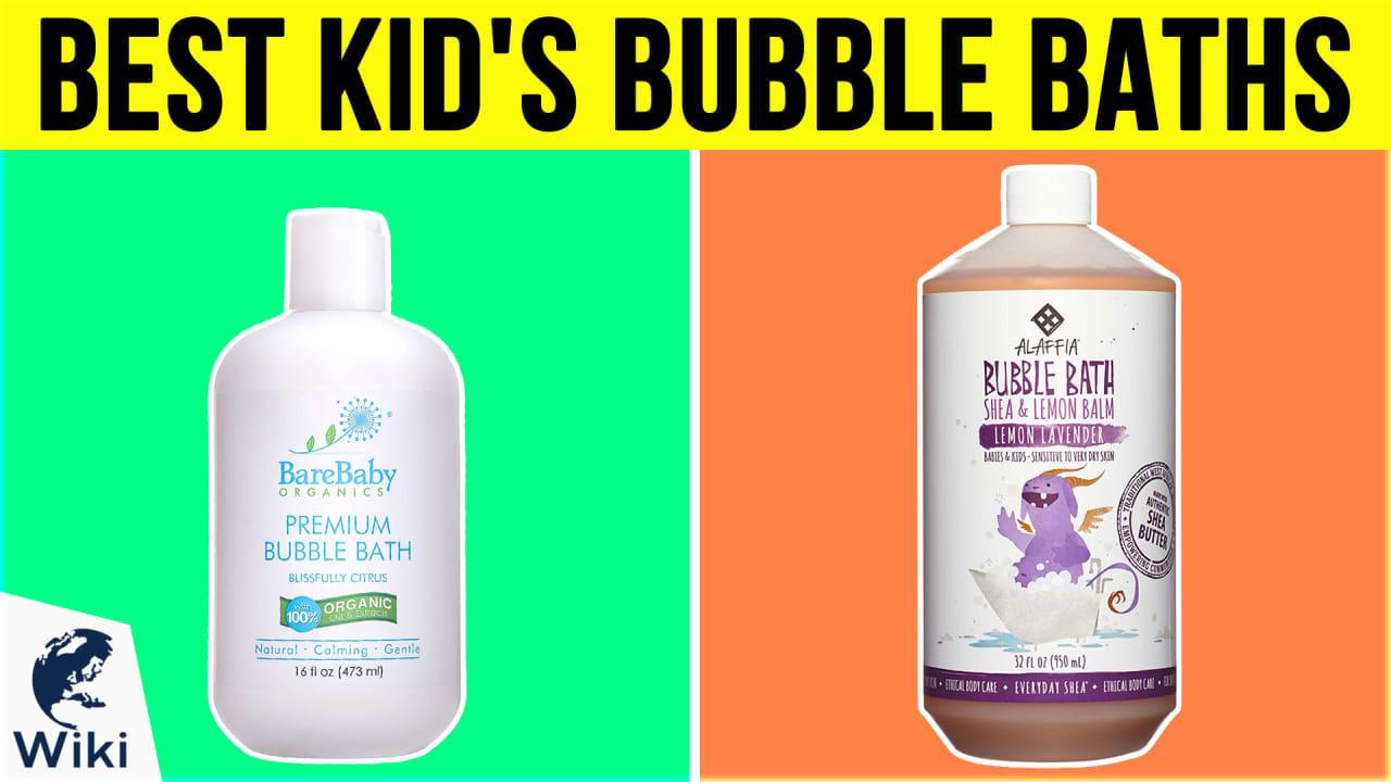 10 Best Kid's Bubble Baths