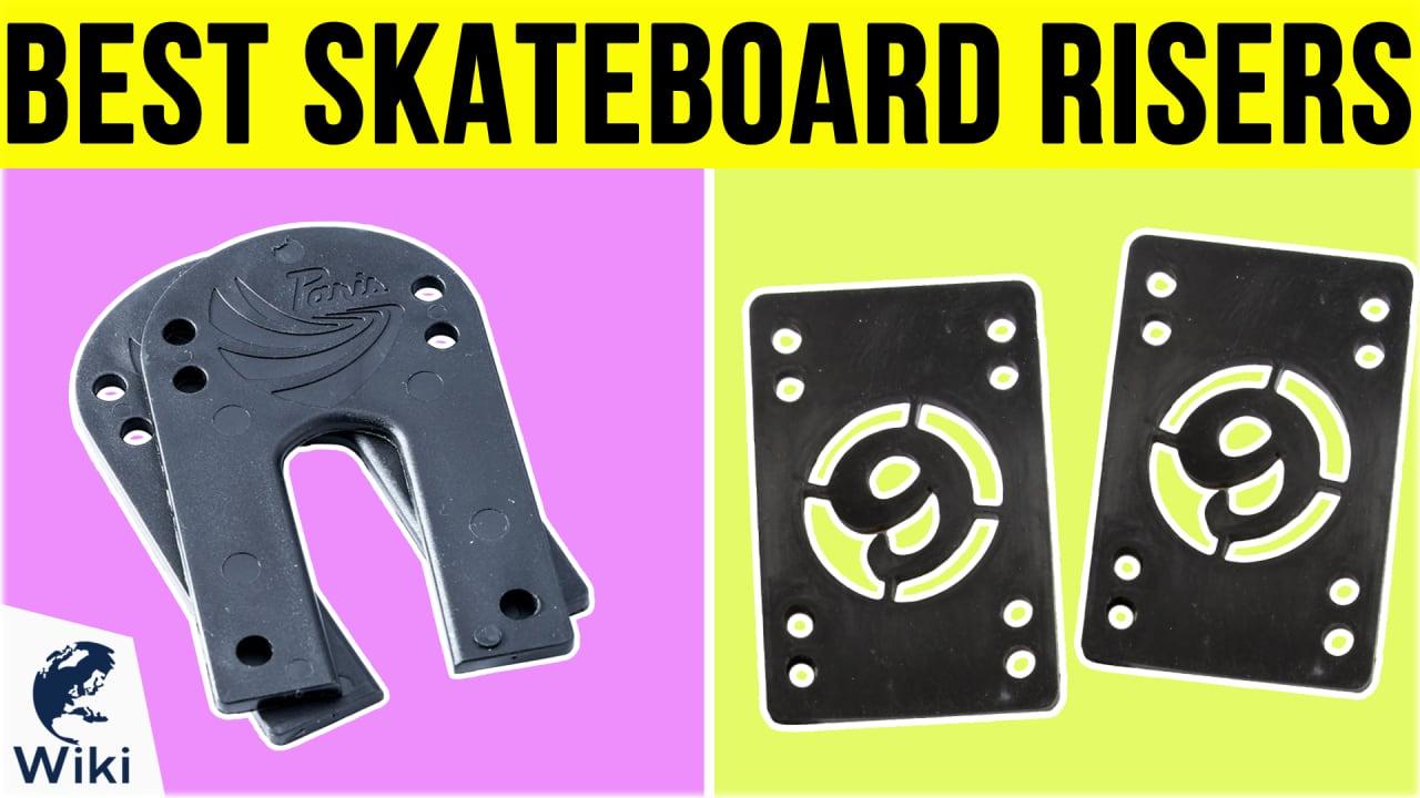 10 Best Skateboard Risers