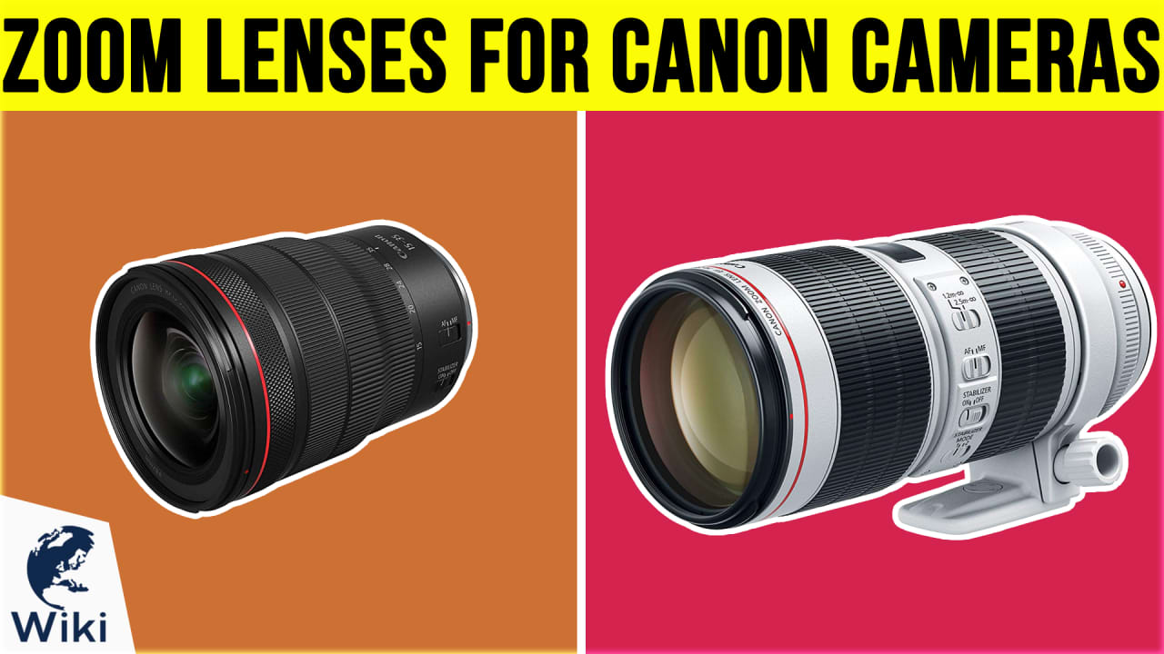 10 Best Zoom Lenses For Canon Cameras