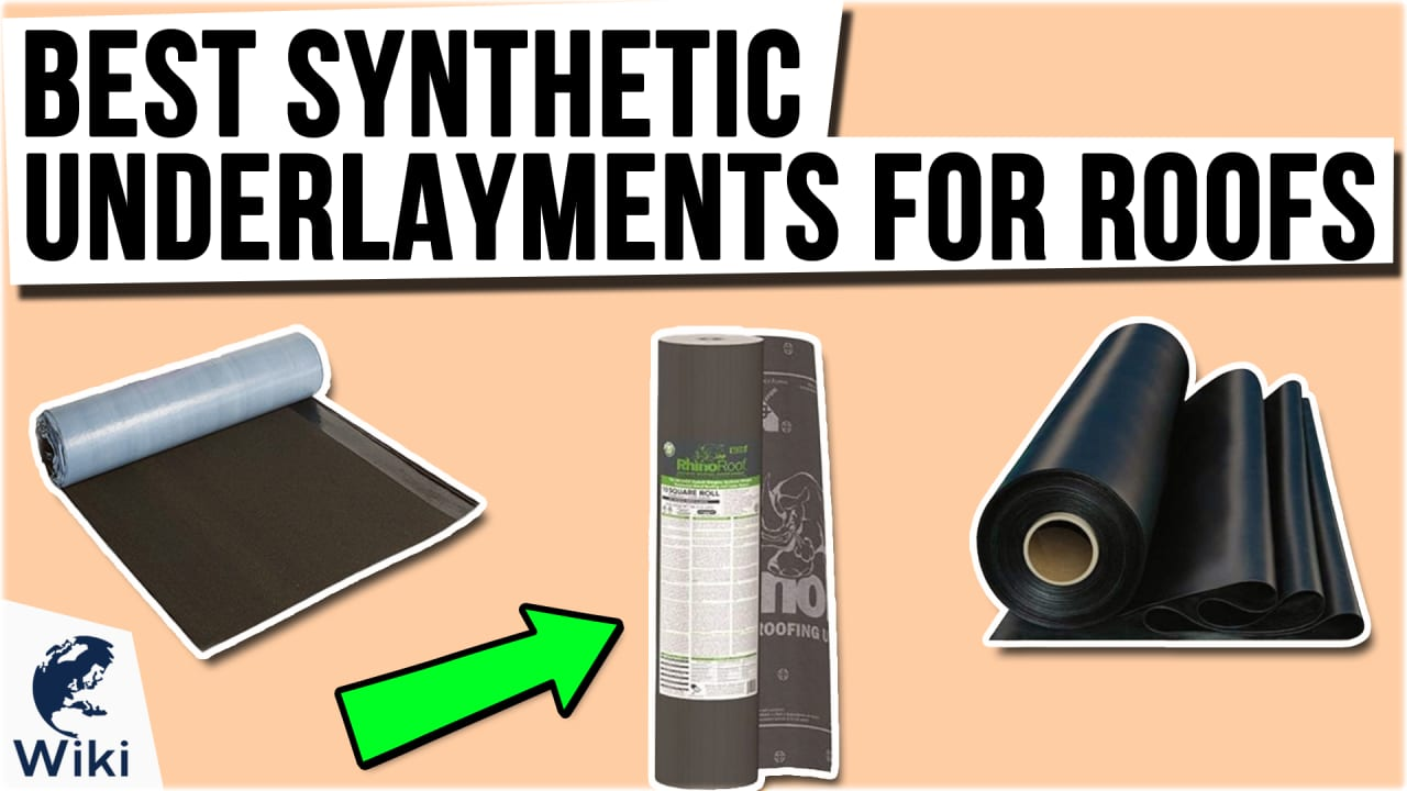 9 Best Synthetic Underlayments For Roofs