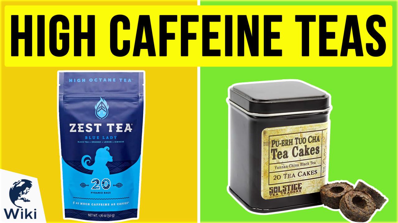 10 Best High Caffeine Teas