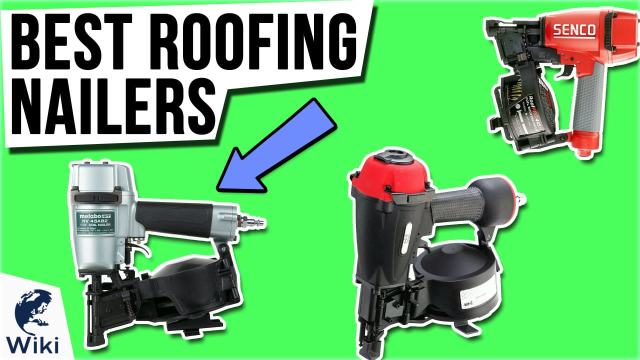 10 Best Roofing Nailers