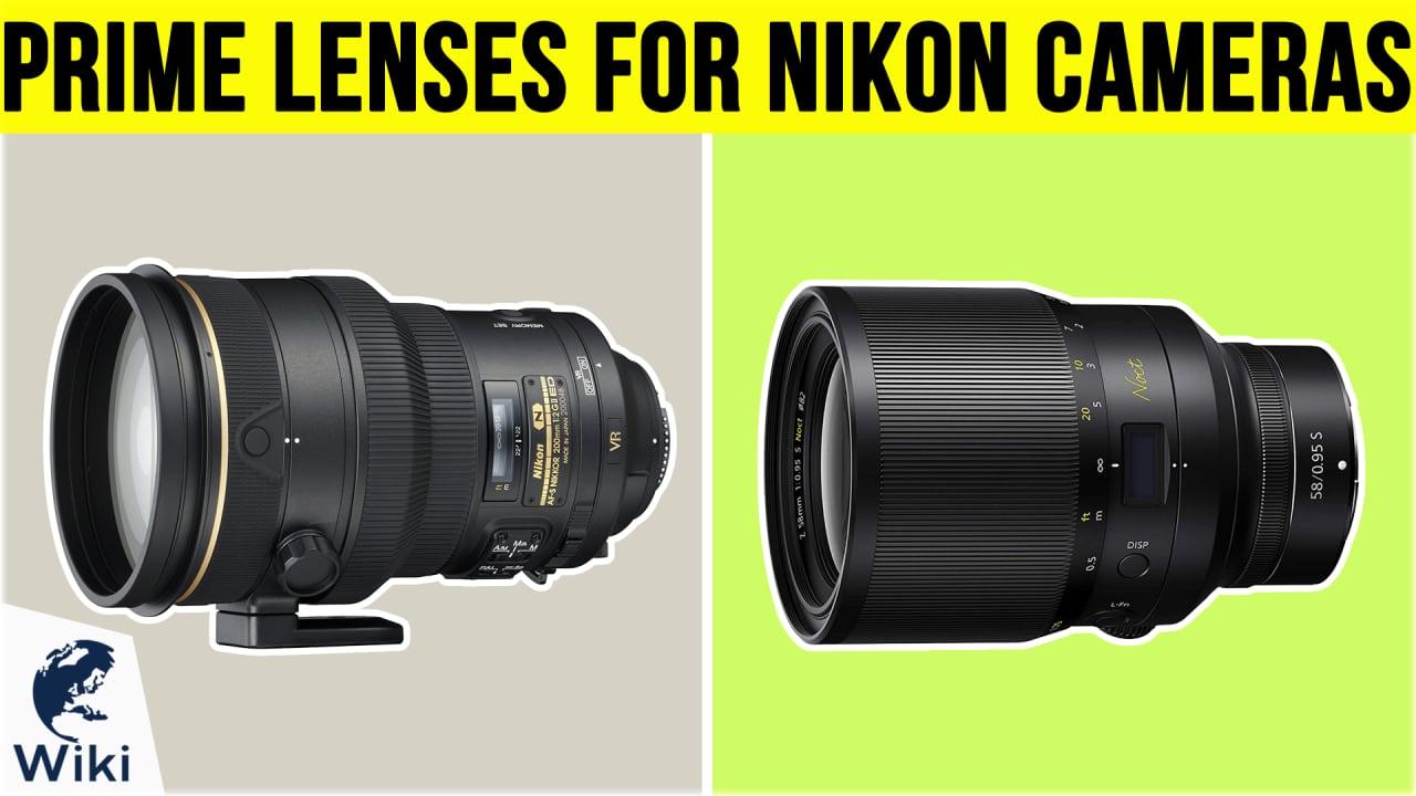 10 Best Prime Lenses For Nikon Cameras