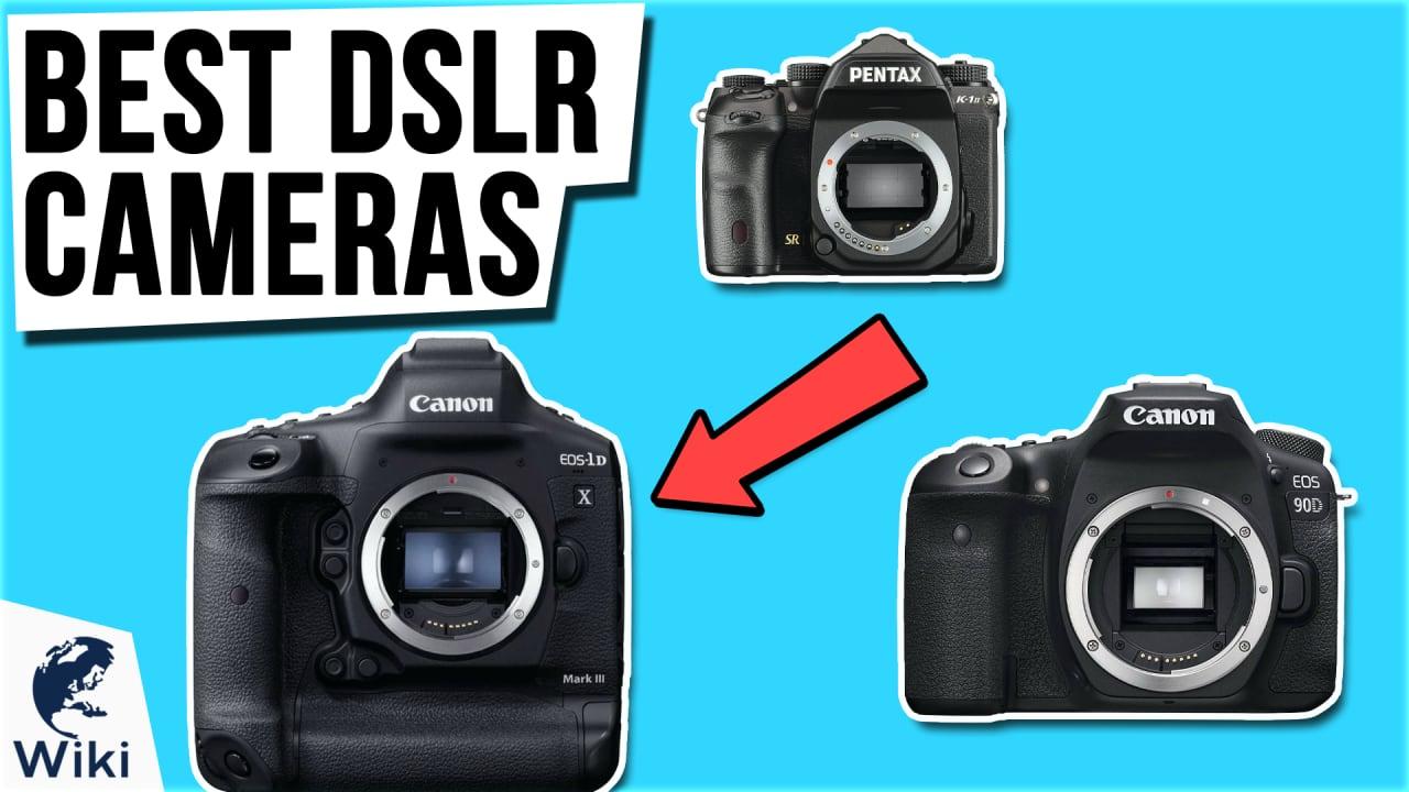 10 Best DSLR Cameras