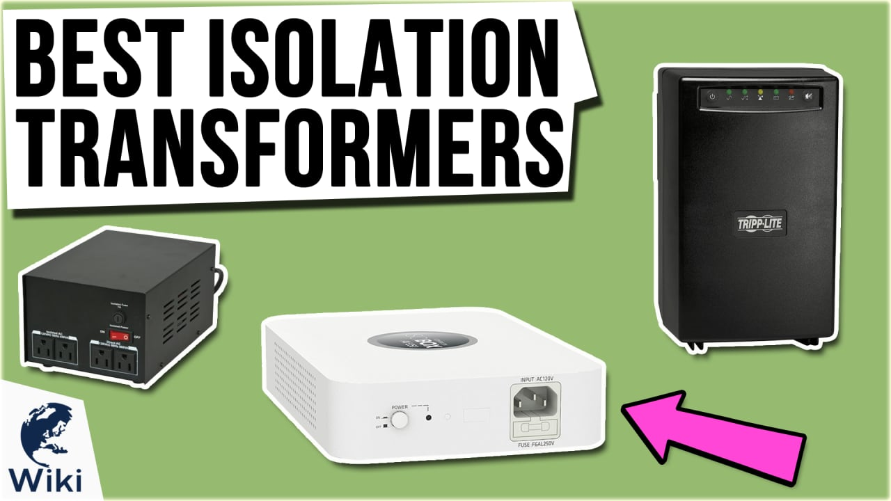 9 Best Isolation Transformers