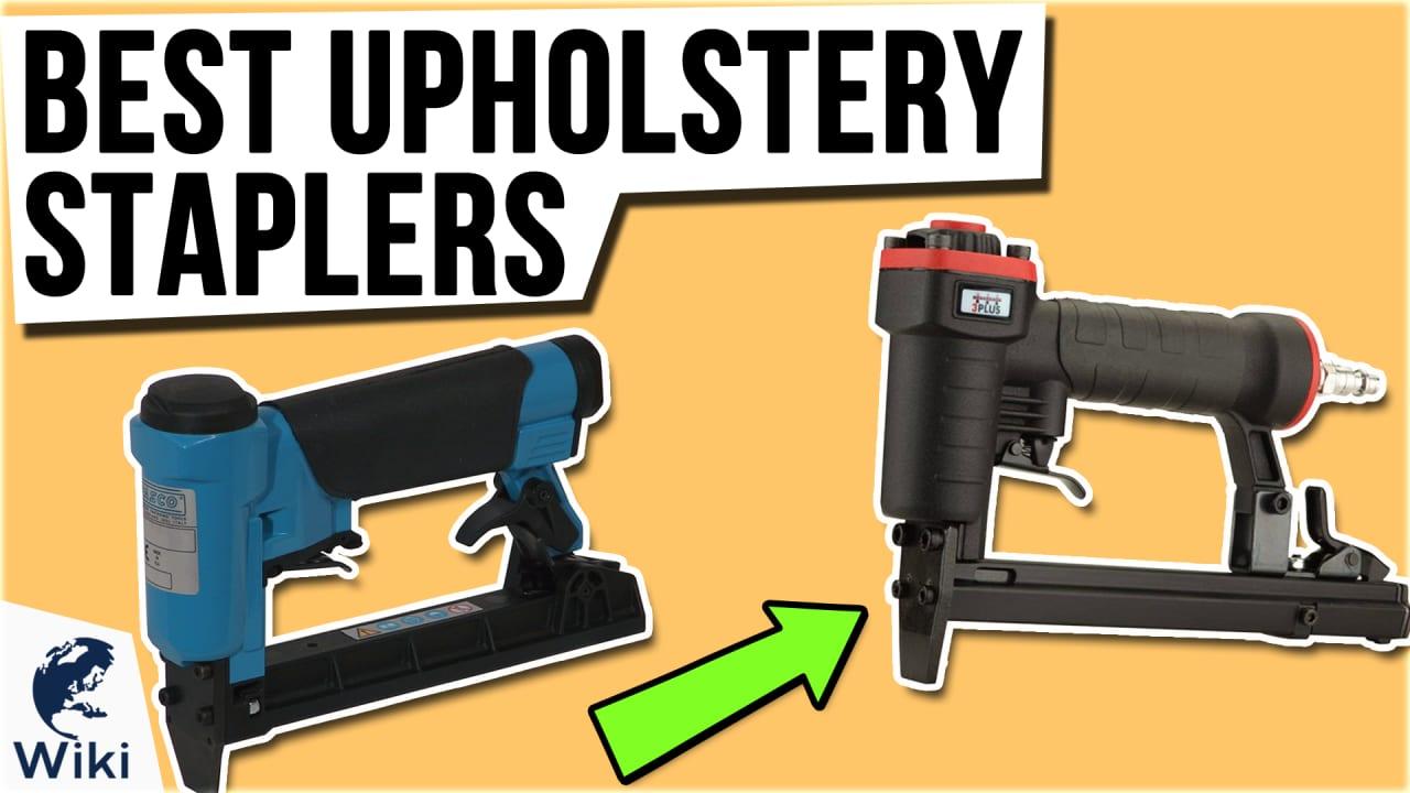 10 Best Upholstery Staplers