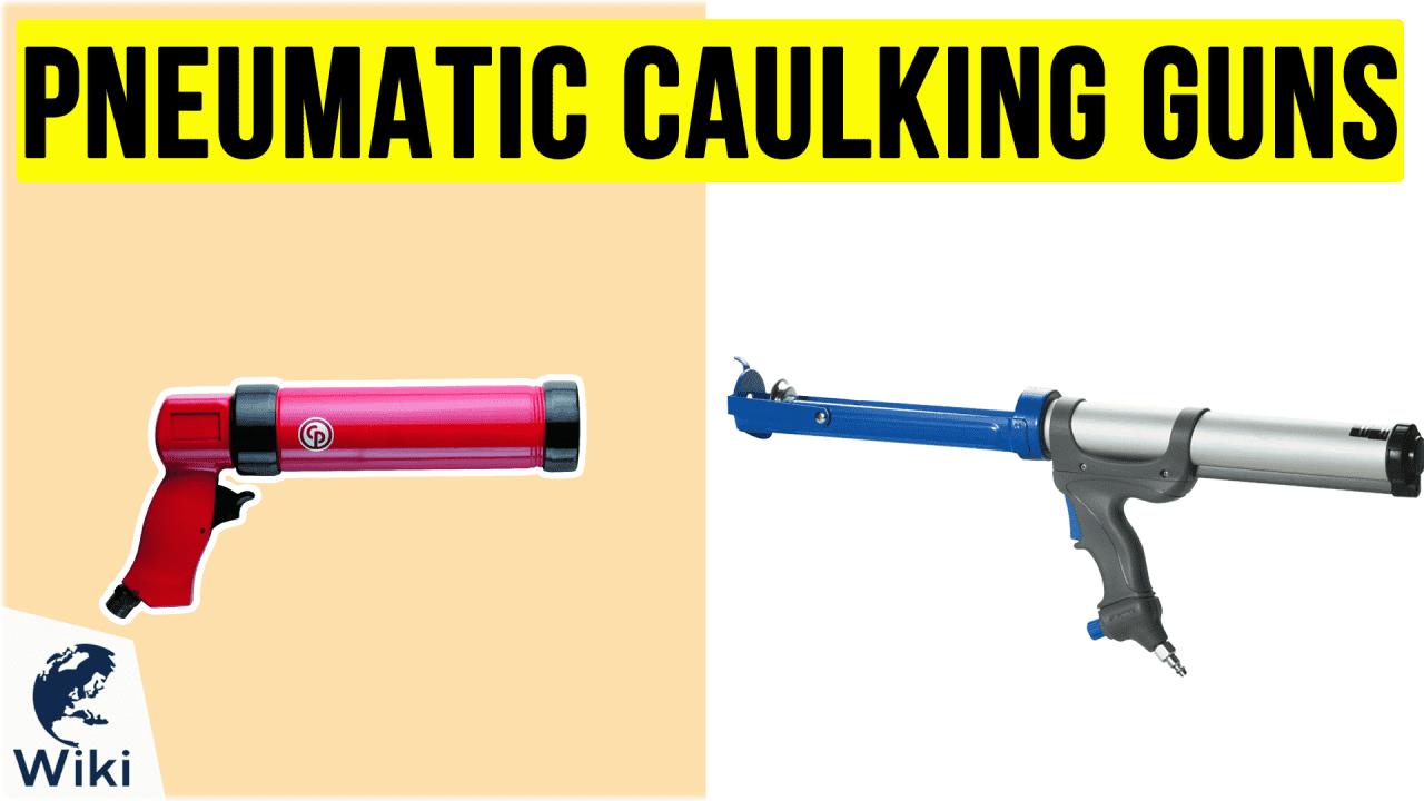8 Best Pneumatic Caulking Guns
