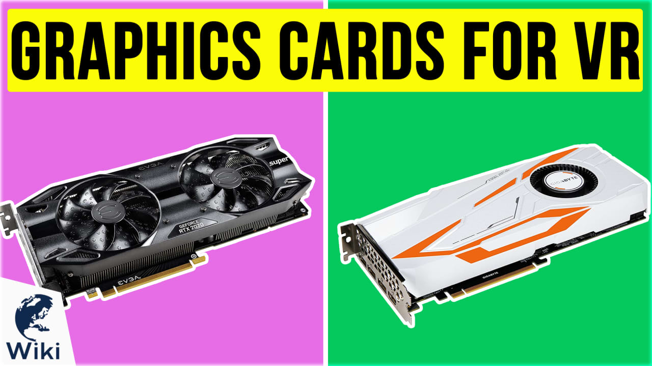 10 Best Graphics Cards For VR