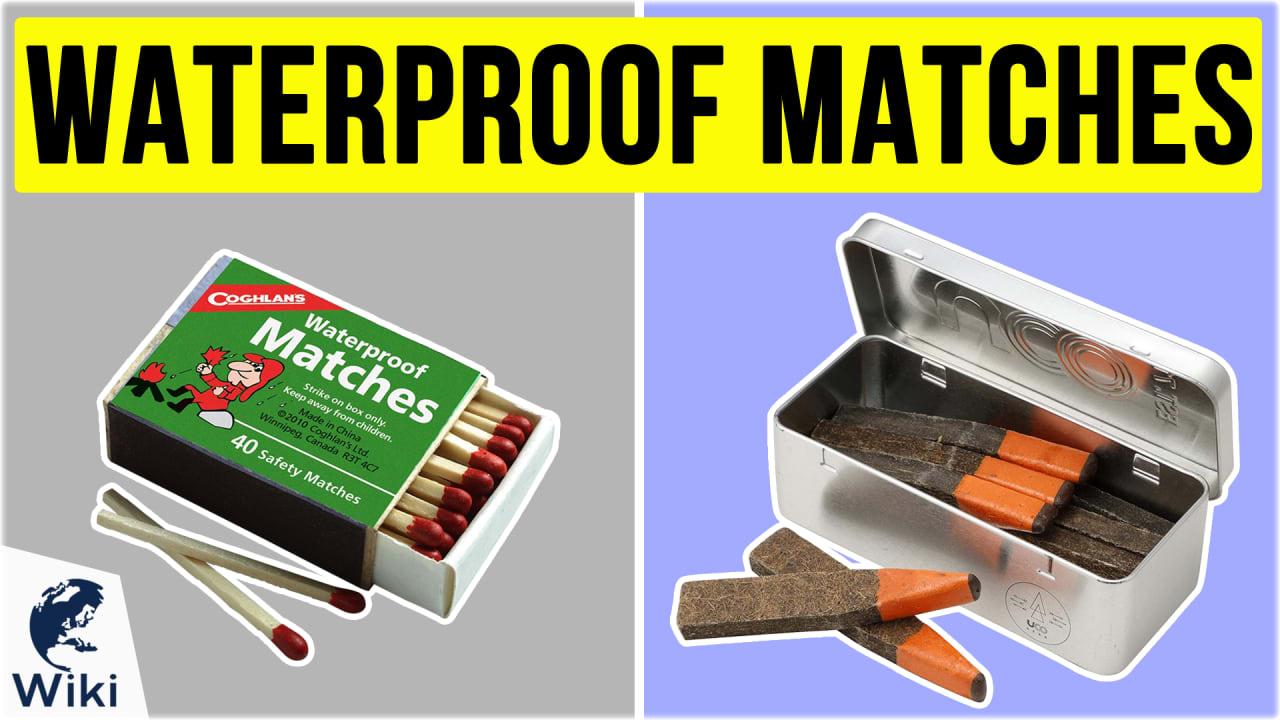6 Best Waterproof Matches